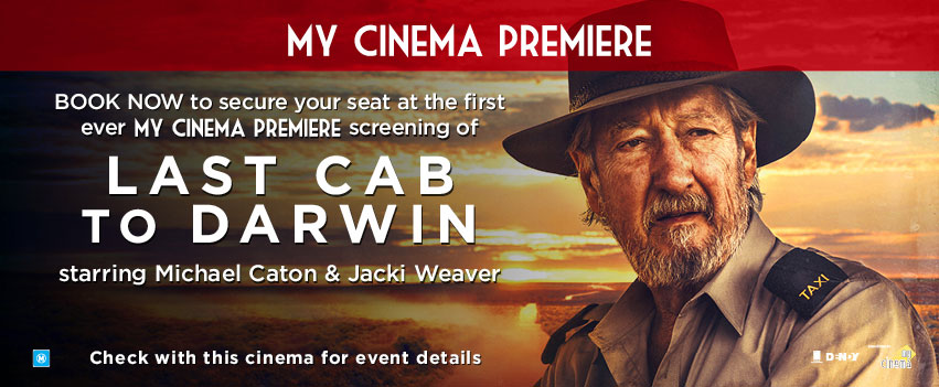 last cab to darwin my cinema promotion