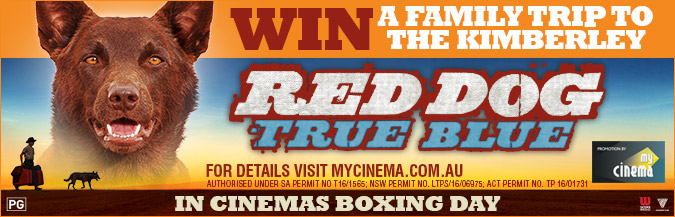 red dog true blue my cinema promotion
